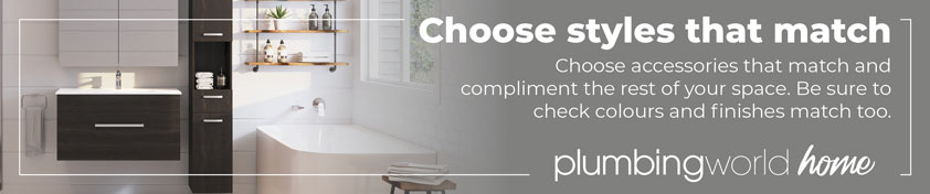 Choose styles that match. Choose accessories that match and compliment the rest of your space. Be sure to check colours and finishes match too.