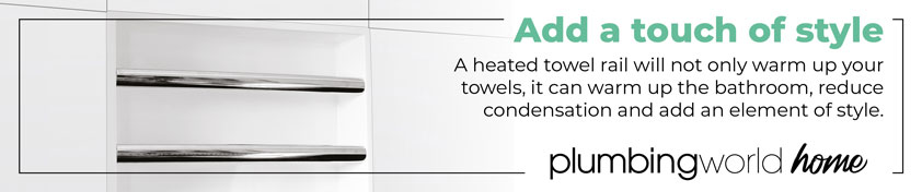Add a touch of style. A heated towel rail will not only warm up your towels, it can warm up the bathroom, reduce condensation and add an element of style.